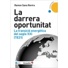 La darrera oportunitat. La transició energètica del segle XXI (TE21)