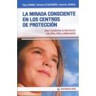 La mirada consciente en los centros de protección: Cómo transformar la intervención con niños, niñas y adolescentes