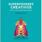 Superpoderes creativos. Trucos y astucias para crear anuncios