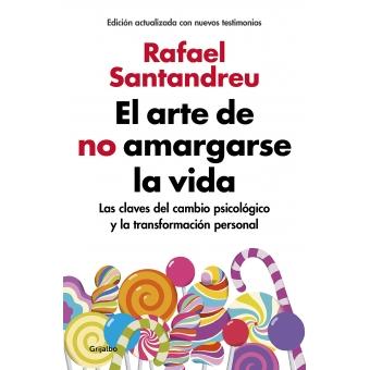 El arte de no amargarse la vida (Nueva edición ampliada 2018)