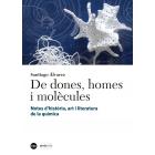 De dones, homes i molècules. Notes d'història, art i literatura de la química