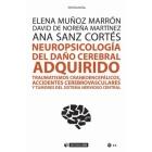 Neuropsicología del daño cerebral adquirido. TCEs, ACVs y tumores del sistema nervioso central