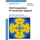 Field Computation for Accelerator Magnets: Analytical and Numerical Methods for Electromagnetic Design and Optimization
