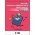 Obesidad y sedentarismo infantil.¿ Que hacemos?