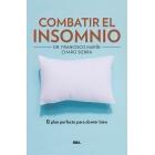 Cómo combatir el insomnio. El plan perfecto para dormir bien