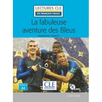 La fabuleuse aventure des bleus - Livre + CD (Lectures clé en français facile)