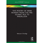 The Poetry of Arab Women from the Pre-Islamic Age to Andalusia (Focus on Global Gender and Sexuality)