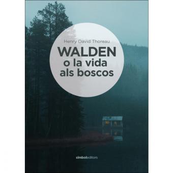 Walden o la vida als boscos (Nova edició amb actualització de la cronologia)