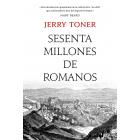 Sesenta millones de romanos. La cultura del pueblo en la antigua Roma