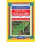 Guía del terrario. Técnica, anfibios, reptiles .