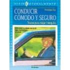 Conducir cómodo y seguro. Trucos para viajar tranquilo