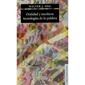 Oralidad y escritura: tecnologías de la palabra