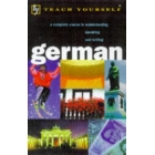 Teach yourself German. A Complete Course in Understanding Speaking and Writing