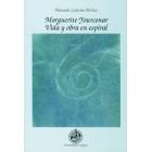 Marguerite Yourcenar.Vida y obra en espiral.