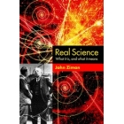 Real science : what it is, and what it means