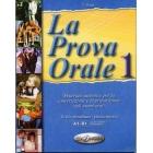 La prova orale 1. Livello elementare-preintermedio A1-B1 (Materiale autentico per la conversazione e la preparazione agli esami orali)