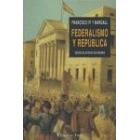 Federalismo y República. Francisco Pi y Margall