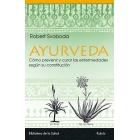 AYURVEDA : Cómo prevenir y curar las enfermedades según su constitución