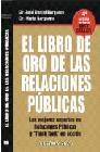 El libro de oro de las relaciones públicas. Los mejores expertos en relaciones públicas y