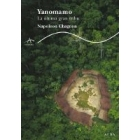 Yanomamö. La última gran tribu
