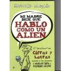 Mi madre dice que hablo como alien