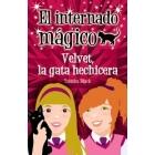 Velvet, la gata hechicera (El Internado Mágico 3) (+10)