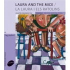 Laura i els ratolins/Laura and the mice (+4)