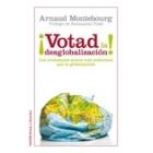 ¡Votad la desglobalización! Los ciudadanos somos más poderosos que la globalización