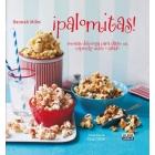 ¡Palomitas! Recetas deliciosas para darte un capricho dulce o salado
