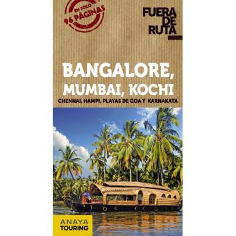 Bangalore, Mumbai, Kochi. Fuera de ruta
