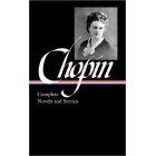 Kate Chopin: Complete Novels and Stories