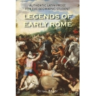 Legends of ancient Rome: autentic latin prose for the beginning student