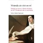 Viviendo sin vivir en mí:  estudios en torno a Teresa de Jesús en el V Centenario de su nacimiento