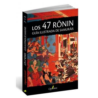 Los 47 Ronin. Guía ilustrada de samuráis