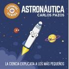 Astronáutica, la ciencia explicada a los más pequeños (Futuros genios)