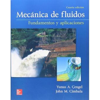 Mecánica de fluidos Fundamentos y aplicaciones 4ª edición