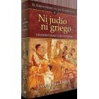 Ni judío ni griego: una identidad cuestionada (El cristianismo en sus comienzos, III)