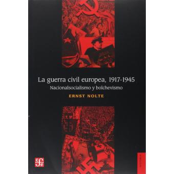 La guerra civil europea, 1917-1945. Nacionalsocialismo y bolchevismo