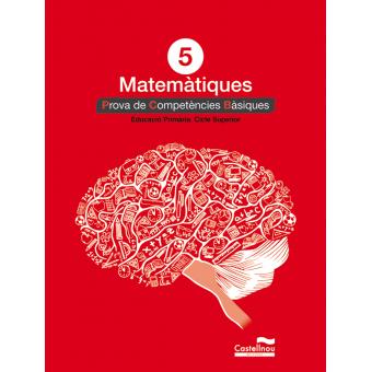 Matemàtiques 5è. Prova de Competències Bàsiques.  Educació primària. Cicle superior
