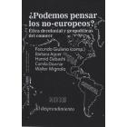 ¿Podemos pensar los no-europeos? Ética decolonial y geopolíticas del conocer