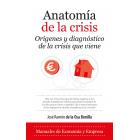 Anatomía de la Crisis. Orígenes y diagnóstico de la crisis que viene
