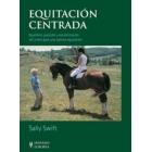 Equitación centrada. (Equilibrio, posición y concentración del jinete para una óptima equitación).
