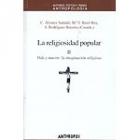 La religiosidad popular. Vol.2: Vida y muerte: la imaginación religiosa