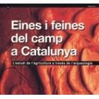 Eines i feines del camp a Catalunya. L'estudi de l'agricultura a través de l'arqueologia