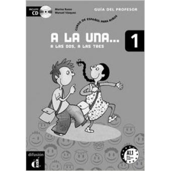 A la una... a las dos, a las tres 1 libro del profesor + CD