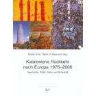 Kataloniens Rückkehr nach Europa 1976-2006. Geschichte, Politik, Kultur und Wiritschaft