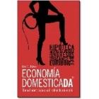 Economía domesticada. Manual práctico para salir del endeudamiento