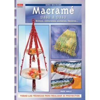 Serie Macramé nº 1. MACRAMÉ PASO A PASO. BOLSOS, CINTURONES, PULSERAS LLAVEROS...