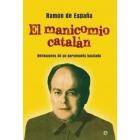 El manicomio catalán. Reflexiones de un barcelonés hastiado