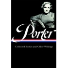 Katherine Anne Porter: Collected Stories and Other Writings ( Library of America #186 )